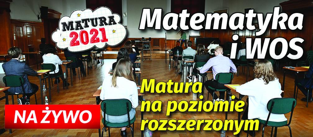 Matura 2021: Matematyka i WOS. Zobacz arkusze i odpowiedzi [RELACJA NA ŻYWO] - Kraków, Super Express