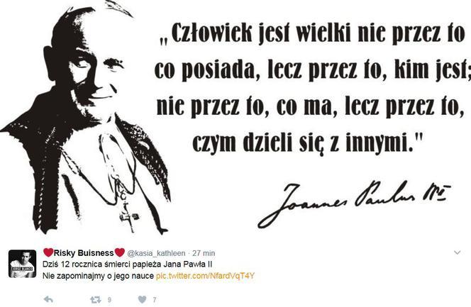 Jan Paweł Ii Cytaty Internauci Pamiętają O 12 Rocznicy