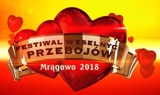 Festiwal Weselnych Przebojów Mrągowo 2018 Program Kto Wystąpi Na