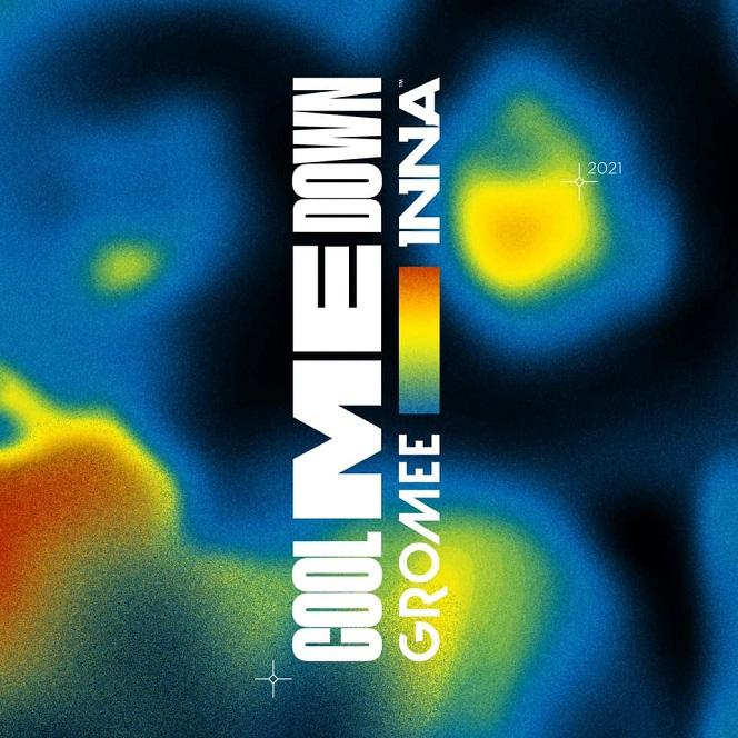 GROMEE x INNA - Melodie și videoclip muzical înainte de premieră Cool Me Down DOAR LA NOI