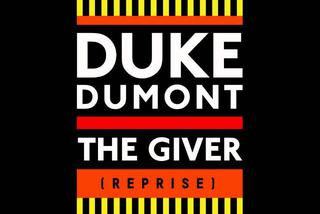 Global Lista Nowość: Duke Dumont - The Giver. Klubowy hit prosto z UK[VIDEO]