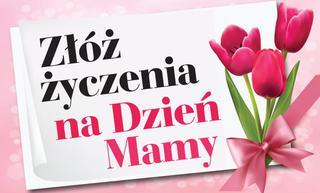 Dziś Dzień Matki 26 Maja święto Mamy Pamiętaj O Mamie I