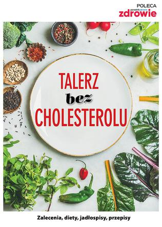 Co jeść żeby schudnąć i obniżyć cholesterol