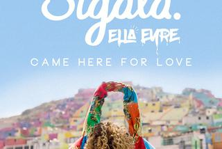 Sigala & Ella Eyre z wakacyjnym hitem! Came Here For Love [VIDEO]